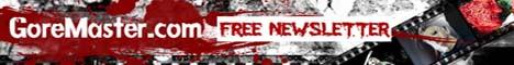 Get FREE GoreMaster.com Newsletter