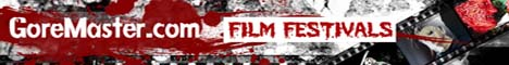 GoreMaster.com Film Festivals