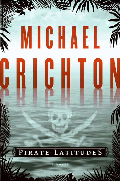 Michael Crichton novel Pirate Latitudes