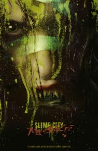 'Slime City Massacre'